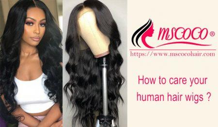 Tips Of Making Human Hair Wigs Last Longer