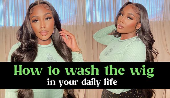 How To Wash The Wig In Your Daily Life